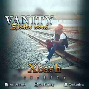 Xcash Anthony - VANITY [Spoken Word]
